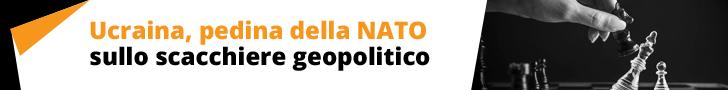 Ucraina, pedina della NATO sullo scacchiere geopolitico